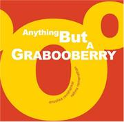ANYTHING BUT A GRABOOBERRY by Anushka Ravishankar