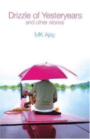 DRIZZLE OF YESTERYEARS by M K Ajay
