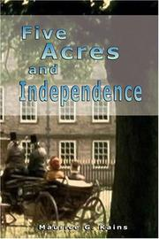 FIVE ACRES AND INDEPENDENCE by M.S. Kains