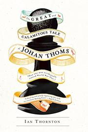THE GREAT AND CALAMITOUS TALE OF JOHAN THOMS by Ian Thornton