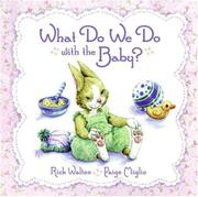 WHAT DO WE DO WITH THE BABY? by Rick Walton