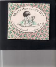 WHEN I HAVE A LITTLE GIRL by Charlotte Zolotow