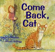 COME BACK, CAT by Joan L.  Nødset