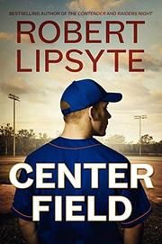 CENTER FIELD by Robert Lipsyte
