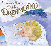 THERE'S A TRAIN OUT FOR DREAMLAND by Frederich Heider