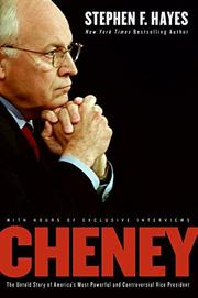 CHENEY by Stephen F. Hayes