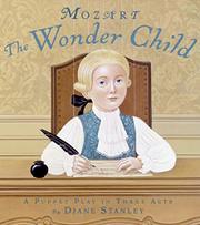 MOZART: THE WONDER CHILD by Diane Stanley