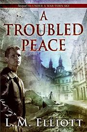 A TROUBLED PEACE by L.M. Elliott