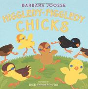 HIGGLEDY-PIGGLEDY CHICKS by Barbara Joosse