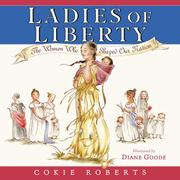 LADIES OF LIBERTY by Cokie Roberts