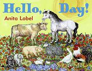 HELLO, DAY! by Anita Lobel