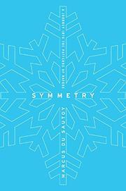 SYMMETRY by Marcus Du Sautoy