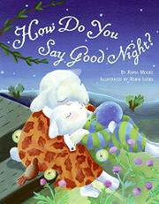 HOW DO YOU SAY GOODNIGHT? by Raina Moore