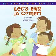 LET'S EAT!/¡A COMER! by Pat Mora