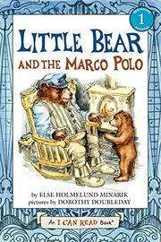 LITTLE BEAR AND THE <i>MARCO POLO</i> by Else Holmelund Minarik