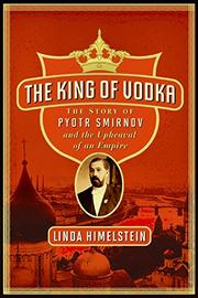 THE KING OF VODKA by Linda Himelstein