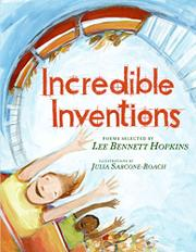 INCREDIBLE INVENTIONS by Lee Bennett Hopkins