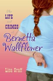 Cover art for THE LIFE AND CRIMES OF BERNETTA WALLFLOWER
