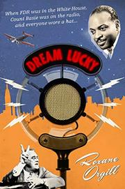 DREAM LUCKY by Roxane Orgill