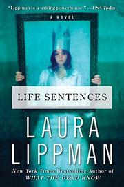 LIFE SENTENCE by Laura Lippman