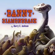 DANNY DIAMONDBACK by Barry E. Jackson