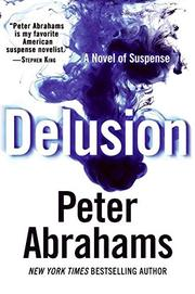 DELUSION by Peter Abrahams