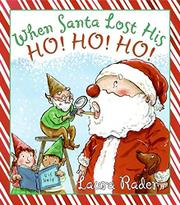 WHEN SANTA LOST HIS HO! HO! HO!  by Laura Rader