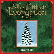 THE LITTLEST EVERGREEN by Henry Cole