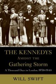 THE KENNEDYS AMIDST THE GATHERING STORM by Will Swift