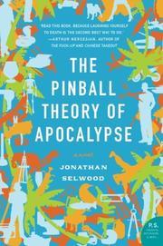 THE PINBALL THEORY OF APOCALYPSE by Jonathan Selwood