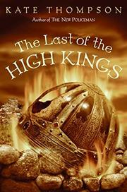 THE LAST OF THE HIGH KINGS by Kate Thompson