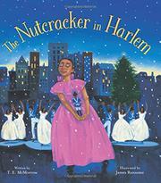 <i>THE NUTCRACKER</i> IN HARLEM by T.E. McMorrow