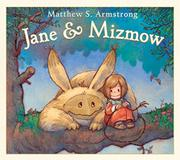 JANE & MIZMOW by Matthew S.  Armstrong