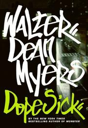 DOPE SICK by Walter Dean Myers