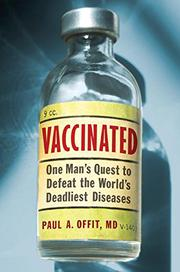 VACCINATED by Paul A., MD Offit