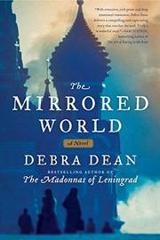 THE MIRRORED WORLD by Debra Dean
