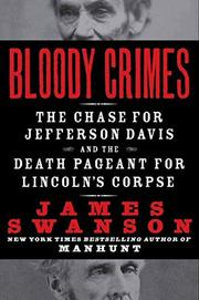 BLOODY CRIMES by James L. Swanson