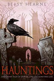 HAUNTINGS by Betsy Hearne