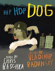 HIP HOP DOG by Chris Raschka