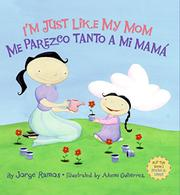 I'M JUST LIKE MY MOM; I'M JUST LIKE MY DAD / ME PAREZCO TANTO A MI MAMÁ; ME PAREZCO TANTO A MI PAPÁ by Jorge Ramos
