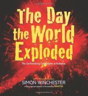 THE DAY THE WORLD EXPLODED by Simon Winchester
