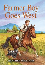 FARMER BOY GOES WEST by Heather Williams