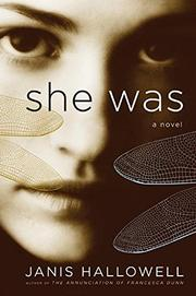 SHE WAS by Janis Hallowell
