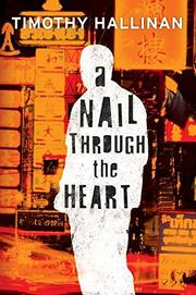 A NAIL THROUGH THE HEART by Timothy Hallinan