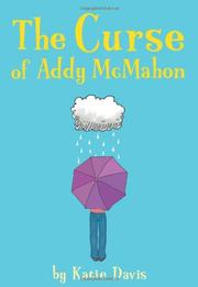 THE CURSE OF ADDY McMAHON by Katie Davis
