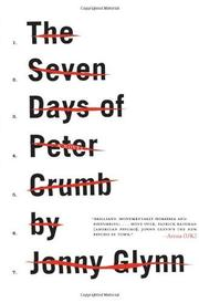 THE SEVEN DAYS OF PETER CRUMB by Jonny Glynn