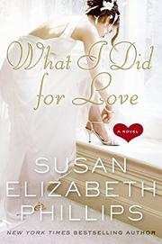WHAT I DID FOR LOVE by Susan Elizabeth Phillips