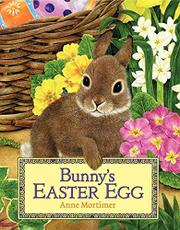 BUNNY'S EASTER EGG by Anne Mortimer