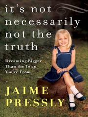 IT'S NOT NECESSARILY NOT THE TRUTH by Jaime Pressly