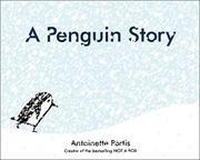 A PENGUIN STORY by Antoinette Portis